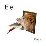 アルファベットシリーズ e「exit」