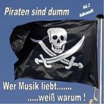 Piraten sind dumm Vol. 1 - Schlager (Wer Musik liebt, weiß warum!) - Ursprüngliches Erscheinungsdatum : 23. Mai 2012