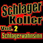Schlager Koller Vol. 2  (Schlagerwahnsinn) - Ursprüngliches Erscheinungsdatum : 30. Juni 2012