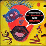 Good Vibrations (Stage Mix) Revolvermouth feat. Missy Overdrive - Erscheinungsdatum 26. Februar 2016