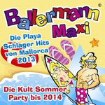 Ballermann Maxi - Die Playa Schlager Hits von Mallorca 2013 - Die Kult Sommer Party bis 2014 - Ursprüngliches Erscheinungsdatum : 28. April 2013
