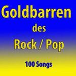Goldbarren des Rock/Pop (100 Songs) - Ursprüngliches Erscheinungsdatum : 25. Januar 2013