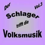Der Schlager Trifft Die Volksmusik Vol. 3 - Ursprüngliches Erscheinungsdatum : 7. März 2012