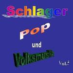 Schlager, Pop und Volksmusik Vol. 5 - Ursprüngliches Erscheinungsdatum : 9. Februar 2012