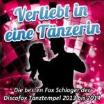 Verliebt in eine Tänzerin - Die besten Fox Schlager der Discofox Tanztempel 2013 bis 2014 - Ursprüngliches Erscheinungsdatum : 20. Mai 2013