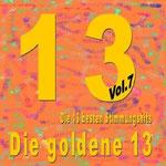Die goldene 13 Vol. 7 (Die 13 besten Stimmungshits) - Ursprüngliches Erscheinungsdatum : 29. Februar 2012