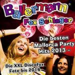 Ballermann Fox Schlager - Die besten Mallorca Party Hits 2013 - Die XXL Discofox Fete bis 2014 - Ursprüngliches Erscheinungsdatum : 24. April 2013