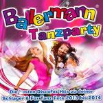 Ballermann Tanzparty - Die besten Discofox Hits zu deiner Schlager & Fox Tanz Fete 2013 bis 2014
