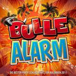 Bulle Alarm - Die besten Party Schlager Hits für Bulgarien 2011 | Various Artists | 5. September 2011