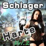 Schlager für ganz Harte, Vol.2 - Ursprüngliches Erscheinungsdatum : 6. Mai 2013