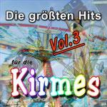 Die größten Hits für die Kirmes, Vol. 3 - Ursprüngliches Erscheinungsdatum : 2. September 2013
