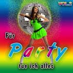 Für Party Tue Ich Alles Vol. 2 - Ursprüngliches Erscheinungsdatum : 30. September 2011