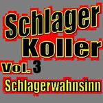 Schlager Koller Vol. 3 (Schlagerwahnsinn) - Ursprüngliches Erscheinungsdatum : 13. Juli 2012