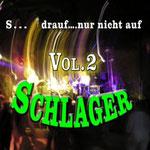 S ... drauf.... Nur nicht auf Schlager, Vol. 2 - Ursprüngliches Erscheinungsdatum : 2. September 2013