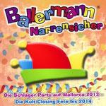 Ballermann Narrensicher - Die Schlager Party auf Mallorca 2013 - Die Kult Closing Fete bis 2014 - Ursprüngliches Erscheinungsdatum : 27. April 2013