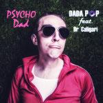 Psycho Dad (feat. Dr Caligari)   Dada Pop    11. February 2019