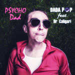 Psycho Dad (feat. Dr Caligari) | Dada Pop  | 11. February 2019
