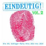 Eindeutig! - Die XXL Schlager Party Hits 2013 bis 2014, Vol. 2 - Ursprüngliches Erscheinungsdatum : 9. August 2013