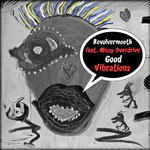 Good Vibrations (R&B Mix) - Revolvermouth feat. Missy Overdrive - Erscheinungsdatum 26. Februar 2016