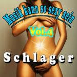 Musik kann so sexy sein, Vol. 4 (Schlager) - 7. Februar 2014