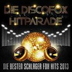 Die Discofox Hitparade - Die besten Schlager Fox Hits 2013 Various artists 13. Januar 2014 |