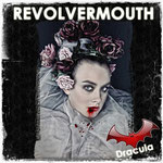 Dracula (Scary Mix) Revolvermouth - 21. Mai 2017