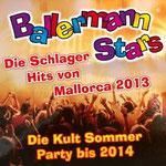 Ballermann Stars - Die Schlager Hits von Mallorca 2013 - Die Kult Sommer Party bis 2014 - Ursprüngliches Erscheinungsdatum : 24. April 2013