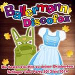 Ballermann Discofox - Die besten Fox Hits zu deiner Oktoberfest Schlager Tanz Party 2013 bis 2014 - Ursprüngliches Erscheinungsdatum : 9. September 2013