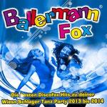 Ballermann Fox - Die besten Discofox Hits zu deiner Wiesn Schlager Tanz Party 2013 bis 2014  - Ursprüngliches Erscheinungsdatum : 9. September 2013
