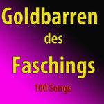 Goldbarren des Faschings (100 Songs) - Ursprüngliches Erscheinungsdatum : 25. Januar 2013