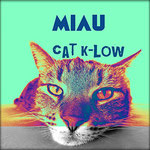Miau  | Cat K-Low  | 10. June 2019