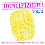 Identifiziert! - Die XXL Discofox Schlager Hits 2013 bis 2014, Vol. 2 - Ursprüngliches Erscheinungsdatum : 9. September 2013
