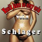 Musik kann so sexy sein, Vol. 2 (Schlager) - Ursprüngliches Erscheinungsdatum : 30. August 2013