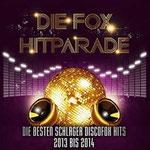 Die Fox Hitparade - Die besten Schlager Discofox Hits 2013 bis 2014