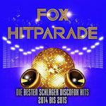Fox Hitparade - Die besten Schlager Discofox Hits 2013 bis 2014 Various artists 14. März 2014 |