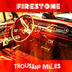 Thousand Miles | Firestone | 20. Juli 2019