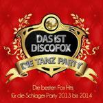 Das ist Discofox - Die Tanz Party (Die besten Fox Hits für die Schlager Party 2013 bis 2014) - Ursprüngliches Erscheinungsdatum : 12. Juli 2013