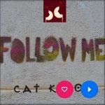Follow Me   Cat K-Low   September 2, 2021