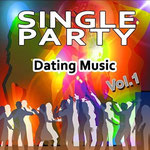 Single Party, Vol. 1 (Dating Music) Various artists 19. September 2014