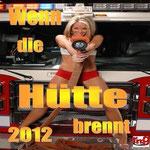 Wenn die Hütte brennt 2012 - Ursprüngliches Erscheinungsdatum : 6. April 2012
