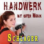 Handwerk mit guter Musik (Schlager) - Ursprüngliches Erscheinungsdatum : 18. März 2013