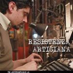 Resistenza Artigiana il film al CONVEGNO DA NON PERDERE: IL POST ARTIGIANO, L'ARTIGIANATO COME MODELLO CULTURALE E LAVORATIVO.