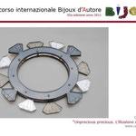 """4° premio sezione BIJOUX D'AUTORE: Cecilia Rosati con """"L'ILLUSIONE DEL PREZIOSO"""""""