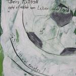 Fußball...  2008;  Mischtechnik auf Leinwand;  30x40 cm  Privatbesitz