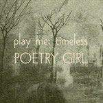 POETRY GIRL Play me: Timeless (2015)