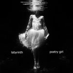 POETRY GIRL Labyrinth (2017-2018)