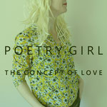 POETRY GIRL The Concept of Love (2019-2020)