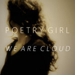 POETRY GIRL We Are Cloud (2019)