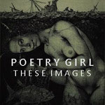POETRY GIRL These Images (2018)