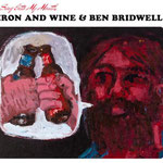 Iron & Wine and Ben Bridwell - This Must Be The Place (Naive Melody)